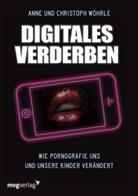 Anne Sophi Wöhrle, Anne Sophie Wöhrle, Christoph Wöhrle, Christoph und Anne Sophie Wöhrle - Digitales Verderben