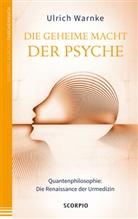 Ulrich Warnke - Die geheime Macht der Psyche