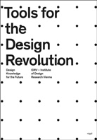 Harald Gründl, IDRV - Institute of Design Research Vienna, M Kellhammer, Christina Nägele, Harald Gründl, Institute of Design Research Vienna... - Tools for the Design Revolution