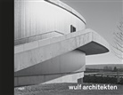 Hubertus Adam, Hans-Jürgen Breuning, Tob Wulf, wul architekten, wulf architekten - wulf architekten. Rhythmus und Melodie