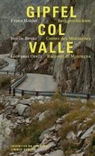 Franz Hohler, Giovanni Orelli, Noëll Revaz, Noelle Revaz, Noëlle Revaz - Gipfel - Col - Valle