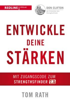 Tom Rath - Entwickle deine Stärken - Mit dem StrengthsFinder 2.0. Mit persönlichem Zugangscode