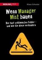 Klaus Schuster - Wenn Manager Mist bauen
