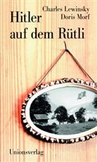 Lewinsk, Charle Lewinsky, Charles Lewinsky, Morf, Doris Morf, Jose Wandeler... - Hitler auf dem Rütli