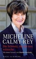 Calmy-Rey, Micheline Calmy-Rey - Die Schweiz, die ich uns wünsche