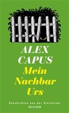 Alex Capus - Mein Nachbar Urs