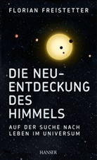 Florian Freistetter - Die Neuentdeckung des Himmels