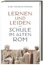 Karl Wilhelm Weeber - Lernen und Leiden