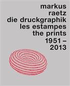 Juliane Cosandier, Julie Enckell Julliard, Hel, Markus Raetz, Rainer M. Mason, Rainer Michael Mason... - Markus Raetz. Die Druckgraphik, 2 Bde.