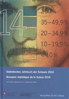 Bundesamt für Statistik - Text dtsch. u. franz. sowie engl. u. ital. Teil. Annuaire statistique de la Suisse 2014