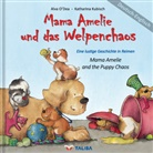 Alva ODea, Alva O'Dea, Katharina Kubisch, Ayli Keller, Aylin Keller - Mama Amelie und das Welpenchaos. Mama Amelie and the Puppy Chaos
