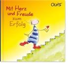 Kurt Hörtenhuber, Günter Bender - Oups - Mit Herz und Freude zum Erfolg
