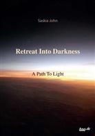 Saskia John - Retreat Into Darkness