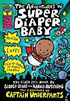 George Beard, Harold Hutchins, Dav Pilkey - The Adventures of Super Diaper Baby
