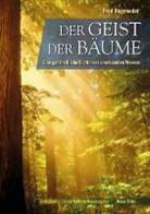 Fred Hagendeder, Fred Hageneder - Der Geist der Bäume