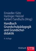 Wolfgang Einsiedler, Margaret Götz, Margarete Götz, Margaret Götz (Prof. Dr.), Hartinger, Andreas Hartinger... - Handbuch Grundschulpädagogik und Grundschuldidaktik