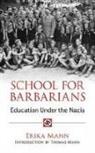 Erika Mann - School for Barbarians