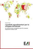 Angelo Puleo - I prodotti agroalimentari per lo sviluppo territoriale