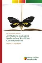 Edy Klévia Fraga de Souza - A Influência da Lógica Medieval na Semiótica Contemporânea