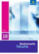 Heinz Griesel, Helmut Postel, Rudolf Vom Hofe - Mathematik heute, Ausgabe Thüringen (2010): 10. Schuljahr, Schülerbuch