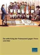 Anonym, Anonymou, Anonymous - Der stille Krieg der Freimaurerei gegen Thron und Altar