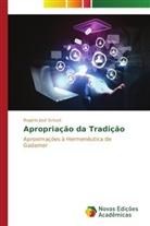 Rogério José Schuck - Apropriação da Tradição
