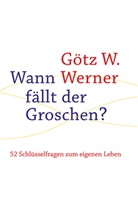 Götz W Werner, Götz W. Werner, Herber Arthen, Herbert Arthen - Wann fällt der Groschen?