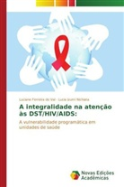 Lucia Izumi Nichiata, Luciane Ferreira d Val, Luciane Ferreira do Val - A integralidade na atenção às DST/HIV/AIDS: