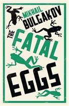 Mikhail Bulgakov, Mikhail Afanasevich Bulgakov, Bulgakov Mikhail, Michail Bulgakow, Roger Cockrell, Bulgakov Mikhail - Fatal Eggs