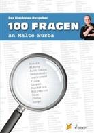 Malte Burba - 100 Fragen an Malte Burba. Bd.1