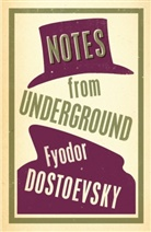 Fyodor Dostoevsky, DOSTOEVSKY FYODOR, Fjodor M Dostojewskij, Fjodor M. Dostojewskij - Notes From Underground