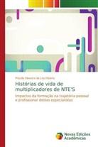 Priscilla Silvestre de Lira Oliveira - Histórias de vida de multiplicadores de NTE'S