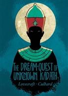 I. N. J. Culbard, H. P. Lovecraft, H. P./ Culbard Lovecraft, I. N. J. Culbard, I. N. J. Culbard - The Dream-quest of Unknown Kadath