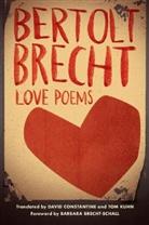 Bertold Brecht, Bertolt Brecht, David Constantine - Love Poems