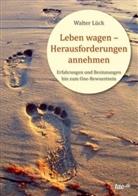 Walter Lück - Leben wagen - Herausforderungen annehmen