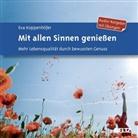 Eva Koppenhöfer, Ulla Evrahr - Mit allen Sinnen genießen, 1 Audio-CD (Hörbuch)