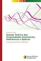 Jeânderson Dantas - Estudo Teórico das Propriedades Estruturais, Eletrônicas e Ópticas