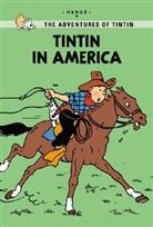 Herge, Hergé - The Adventures of Tintin, Young Readers Edition: Tintin in America
