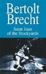 Bertolt Brecht, Ralph Manheim, John Willett - Saint Joan of the Stockyards