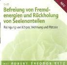 Robert Betz, Robert Th. Betz - Befreiung von Fremdenergien und Rückholung von Seelenanteilen - Meditation, 1 Audio-CD (Hörbuch)
