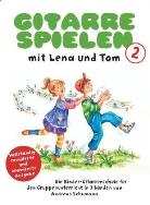 Andreas Schumann, Monika Broeske-Haas - Gitarre spielen mit Lena und Tom, revidierte Ausgabe. Bd.2