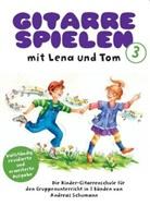 Andreas Schumann - Gitarre spielen mit Lena und Tom, revidierte Ausgabe. Bd.3