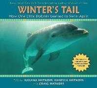 Craig Hatkoff, Craig/ Hatkoff Hatkoff, Isabella Hatkoff, Juliana Hatkoff - Winter's Tail - How One Little Dolphin Learned to Swim Again
