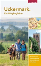 Dannenbaum, Marc Dannenbaum, Nölt, Joachi Nölte, Joachim Nölte - Uckermark. Ein Wegbegleiter