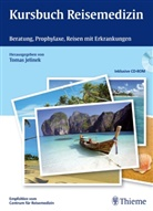 Hanns-Wolf Baenkler, Tomas Jelinek, Toma Jelinek, Tomas Jelinek - Kursbuch Reisemedizin, m. CD-ROM