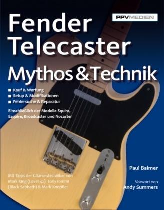 Paul Balmer - Fender Telecaster - Mythos & Technik - Mit e. Vorw. v. Andy Summers