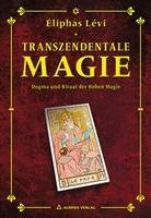 Eliphas Levi, Eliphas Lévi, Éliphas Lévi, Robert B. Osten - Transzendentale Magie - Dogma und Ritual der hohen Magie