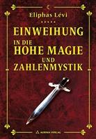 Eliphas Levi, Eliphas Lévi, Éliphas Lévi, Robert B. Osten - Einweihungsbriefe in die Hohe Magie und Zahlenmystik