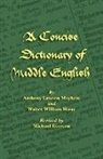 A. L. Mayhew, Anthony Lawson Mayhew, Walter William Skeat, Michael Everson - A Concise Dictionary of Middle English