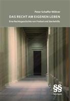 Peter Schaffer-Wöhrer - Das Recht am eigenen Leben